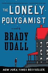 The Lonely Polygamist :A Novel