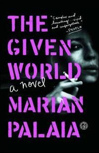 The Given World : A Novel