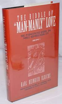 image of The Riddle of 'Man-Manly' Love: the pioneering work on male homosexuality volume 1