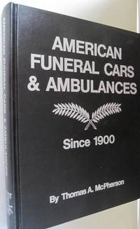 American Funeral Cars and Ambulances Since 1900