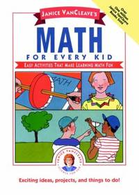 Janice VanCleave's Math for Every Kid : Easy Activities That Make Learning Math Fun by Janice VanCleave - Hardcover - 1991 - from ThriftBooks (SKU: G0471546933I3N10)