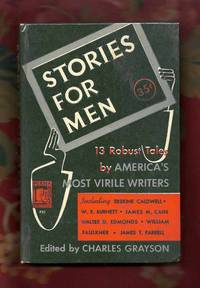 STORIES FOR MEN. 13 robust tales by America's most virile Writers