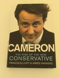Cameron: The Rise of the New Conservative        **1st edition/1st printing**