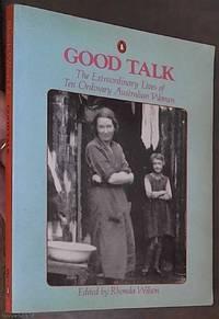 Good Talk; The Extraordinary Lives of Ten Ordinary Australian Women