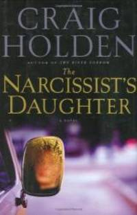 The Narcissist's Daughter: A Novel