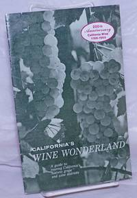 image of California's Wine Wonderland: A guide to touring California's historic grape and wine districts