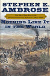 image of Nothing Like It in the World  The Men Who Built the Transcontinental  Railroad, 1863-1869
