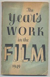 THE YEAR'S WORK IN THE FILM 1949
