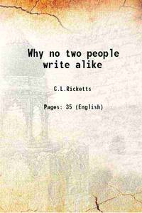 Why no two people write alike 1900 [Hardcover]