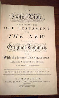 THE HOLY BIBLE, CONTAINING THE OLD TESTAMENT AND THE NEW: TRANSLATED OUT OF THE ORIGINAL TONGUES, AND WITH THE FORMER TRANSLATIONS DILIGENTLY COMPARED AND REVISED... by [Baskerville Printing] - Hardcover - 1763 - from William Reese Company - Literature ABAA-ILAB (SKU: WRCLIT82010)