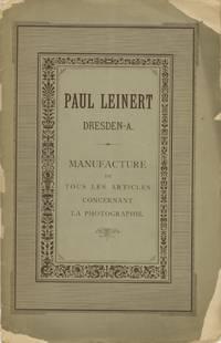 PRIX-COURANT DE PAUL LEINERT, DRESDEN-A.; MANUFACTURE DE TOUS LES ARTICLES CONCERNANT LA PHOTOGRAPHIE