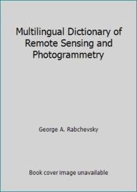 Multilingual Dictionary of Remote Sensing and Photogrammetry