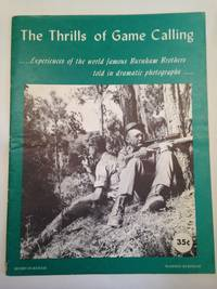 image of The Thrills of Game Calling . . . Experiences of the world famous Burnham Brothers told in dramatic photographs