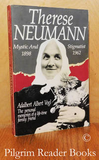 image of Therese Neumann: Mystic and Stigmatist, 1898-1962.