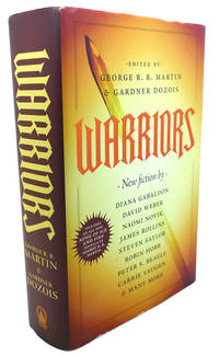 WARRIORS by  Diana Gabaldon  Gardner Dozois - First Edition; First Printing - 2010 - from Rare Book Cellar and Biblio.com