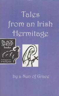 Tales from an Irish Hermitage by Nun of Grace - Paperback - 2008 - from Black Sheep Books (SKU: 016853)