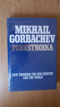 Perestroika: new thinking for our country and the World.