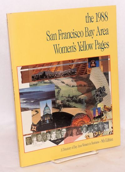 San Francisco: San Francisco Bay Area Women's Yellow Pages, 1987. Paperback. x, 100p., 8.25x10.75 in...