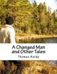 A Changed Man and Other Tales by Thomas Hardy - 2015-09-03 - from Books Express and Biblio.com