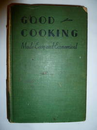 Good Cooking:  Made Easy and Economical