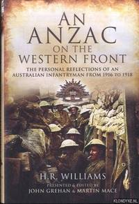An Anzac on the Western Front. The Personal Recollections of an Australian Infantryman from 1916 to 1918
