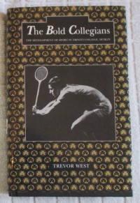 The Bold Collegians: The Development of Sport in Trinity College, Dublin