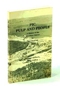 Pic, Pulp and People: A History of the Marathon District (Revised Edition)