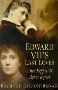 Edward VII's Last Loves