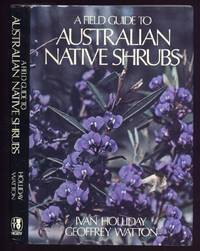 A Field Guide to Australian Native Shrubs