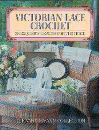 Victorian Lace Crochet.  38 Exquisite Designs for the Home