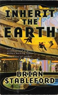 Inherit the Earth by  Brian M Stableford  - Paperback  - 1999  - from Caerwen Books (SKU: 020074)