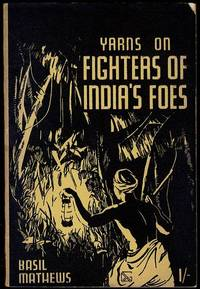 Yarns on Fighters of India's Foes
