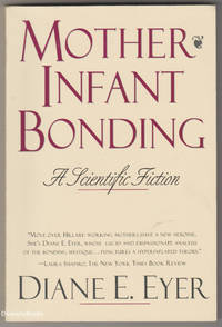 MOTHER-INFANT BONDING: A Scientific Fiction