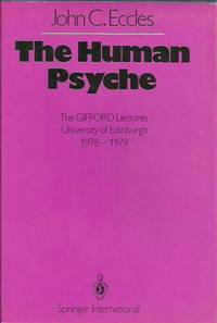 The Human Psyche: The Gifford Lectures University of Edinburgh 1978-1979