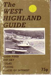 The West Highland Guide - Good Food, History, Tours, Fishing, Places of Interest