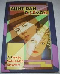 Aunt Dan and Lemon: A Play