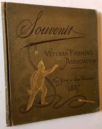 Veteran Firemen's Association of the City of New York: Souvenir of the Transcontinental Excursion from New York to San Francisco, September, 1887