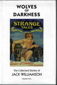 image of WOLVES OF DARKNESS; The Collected Stories of Jack Williamson Volume Two