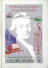 Weltbürger - Europäer - Deutscher - Franke: Georg Forster zum 200. Todestag