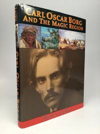 CARL OSCAR BORG AND THE MAGIC REGION: Artist of the American West by  Helen Laird - First edition - 1986 - from johnson rare books & archives (SKU: 59646)