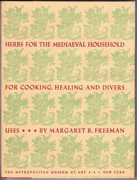 Herbs for the Mediaeval Household for Cooking, Healing and Divers Uses