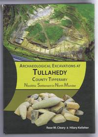image of Archaeological Excavations at Tullahedy, County Tipperary: Neolithic Settlement in North Munster