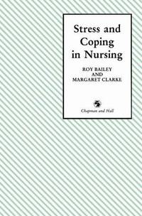 Stress and Coping in Nursing by  Roy D Bailey  - Paperback  - 1989  - 1989  - from Bookbarn (SKU: 2094775)