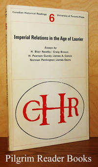 Imperial Relations in the Age of Laurier. Canadian Historical Readings #6 by  Carl Berger. (editors)  Ramsay with Craig Brown - Paperback - 1969 - from Pilgrim Reader Books - IOBA and Biblio.co.uk