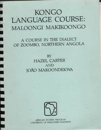 image of Kongo Language Course  Maloongi Makikoongo : A Course in the Dialect of  Zoombo, Northern Angola