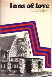 Inns of love by  Gwyn Williams - First Edition - 1970 - from Paul Haynes Rare Books (SKU: Biblio656)