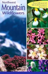 Northwest Mountain Wildflowers by Vasalli Dana Ditchburn Derrick - Paperback - 2005-03-05 - from Hancock House Publishers Ltd and Biblio.co.uk