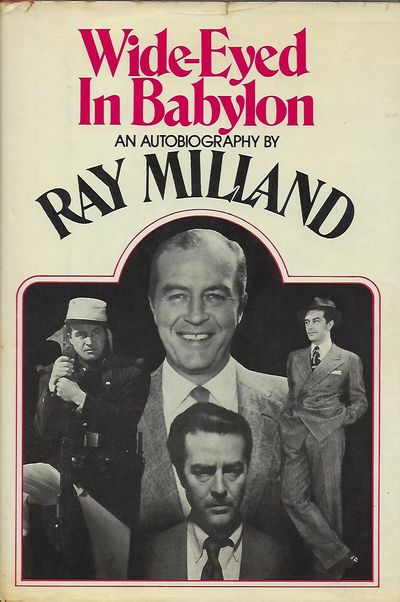 NY: William Morrow & Company, Inc, 1974. First Edition, first printing. Signed by Milland on the hal...
