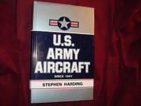 U.S. Army Aircraft Since 1947. An Illustrated Directory