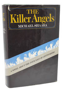 The Killer Angels by Michael Shaara - First Edition - 1974 - from 1st Editions and Antiquarian Books, ABA, IOBA and Biblio.com